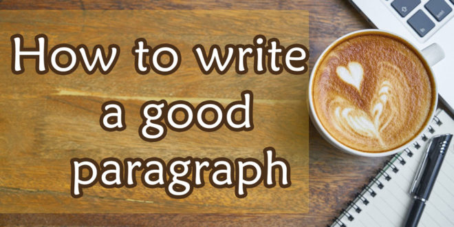 how to write a good paragraph