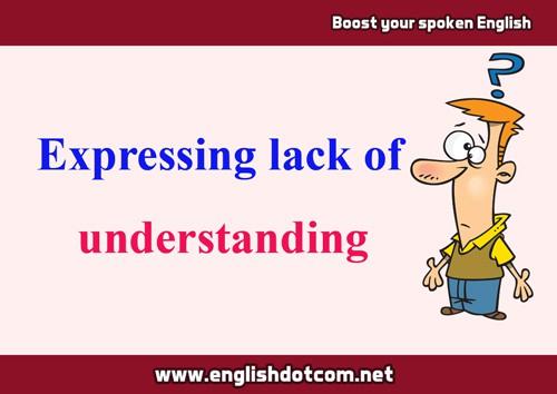 Expressing lack of understanding