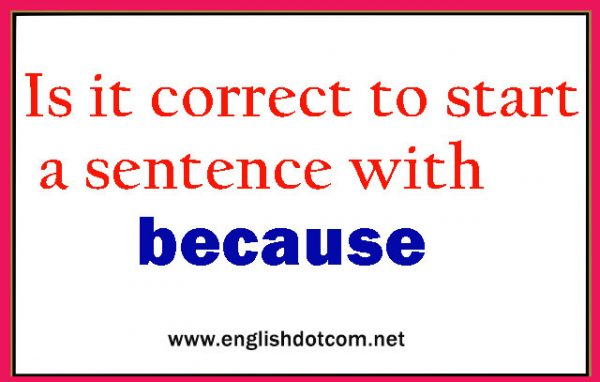 can you start a sentence with because