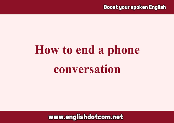 how to end a phone conversation