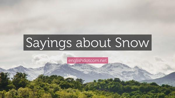 snow sayings